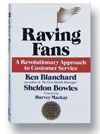 Raving Fans by Ken Blanchard and Sheldon Bowles
